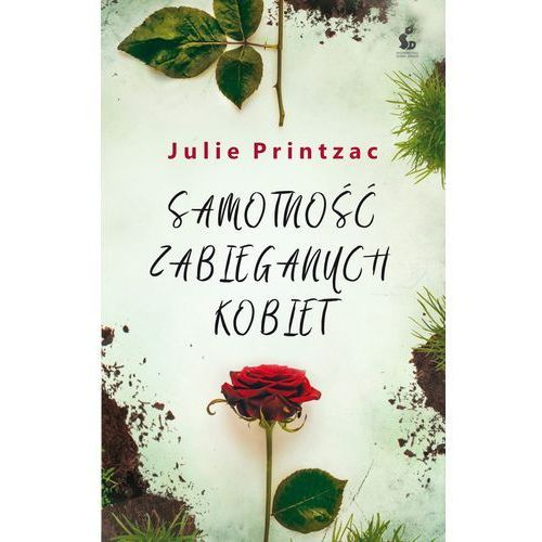 Samotność zabieganych kobiet - Julie Printzac (352 str.)