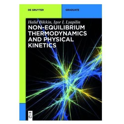 Non-equilibrium thermodynamics and physical kinetics (9783110337693)