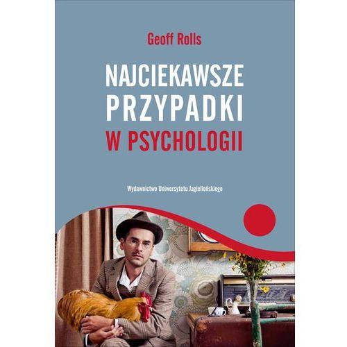 NAJCIEKAWSZE PRZYPADKI W PSYCHOLOGII (oprawa miękka) (Książka), Rolls Geoff