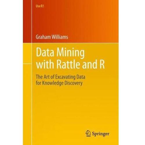 Data Mining With Rattle And R, Williams, Graham
