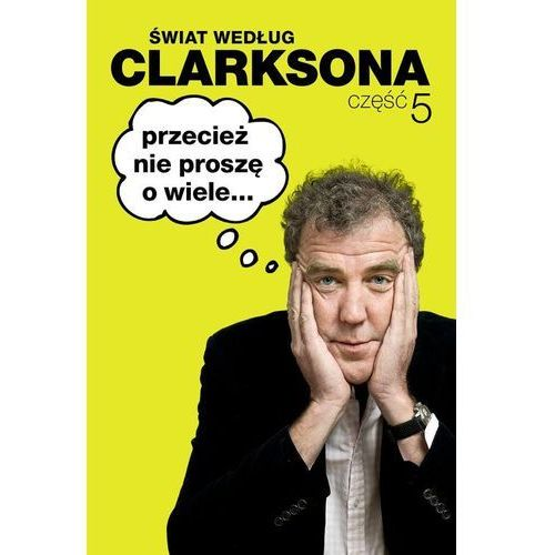 Świat według Clarksona. Część 5. Przecież nie proszę o wiele, Insignis Media