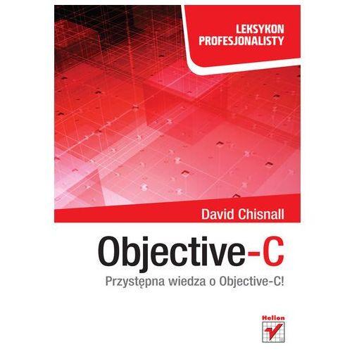 OBJECTIVE-C PRZYSTEPNA WIEDZA O OBJECTIVE-C, Helion