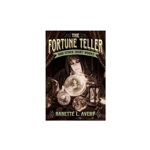 Fortune Teller and Other Short Works (9781543931846)