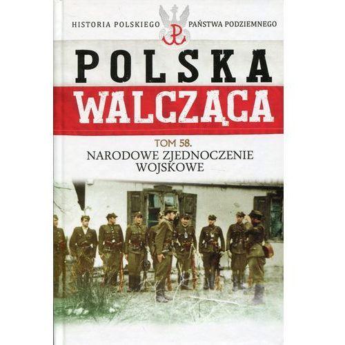 Polska Walcząca Tom 58 Narodowe Zjednoczenie Wojskowe, praca zbiorowa