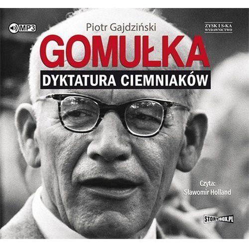 Gomułka Dyktatura ciemniaków [Gajdziński Piotr] (9788381462198)