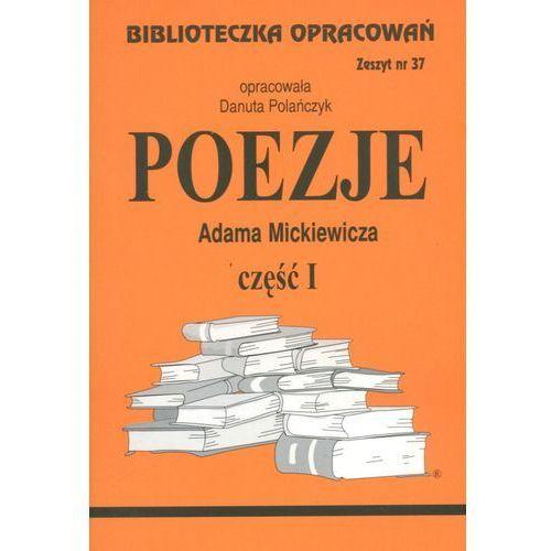 Biblioteczka opracowań zeszyt nr 37 - Poezje Adama Mickiewicza część I (2001)