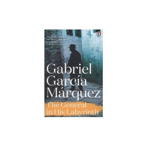 General In His Labyrinth, Gabriel Garcia Marquez
