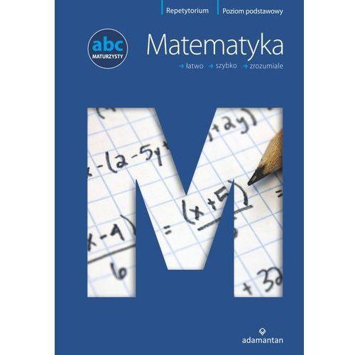 ABC Maturzysty Matematyka - Wysyłka od 3,99 - porównuj ceny z wysyłką (2015)