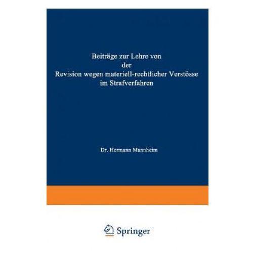 Beitr ge Zur Lehre Von Der Revision Wegen Materiellrechtlicher Verst sse Im Strafverfahren (9783642512506)