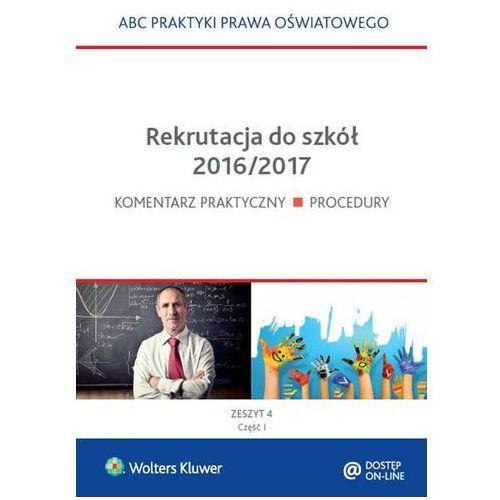 Rekrutacja do szkół 2016/2017 2 części - Marciniak Lidia, Piotrowska-Albin Elżbieta, praca zbiorowa