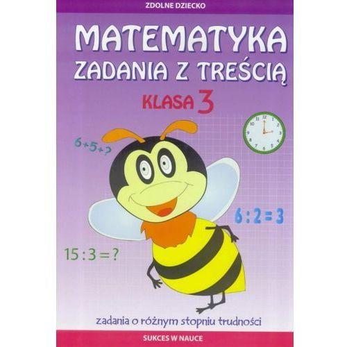 MATEMATYKA ZADANIA Z TREŚCIĄ KLASA 3 ZDOLNE DZIECKO - Ewa Buczkowska, Buczkowska Ewa