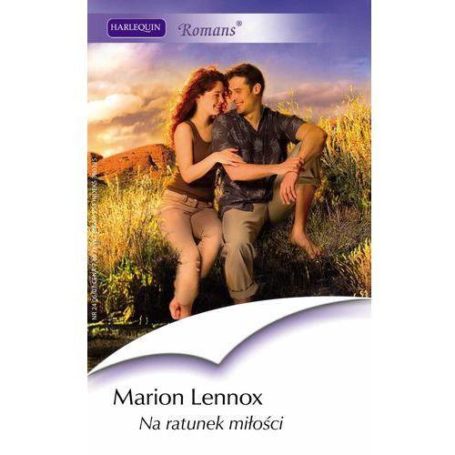 Na ratunek miłości - Marion Lennox