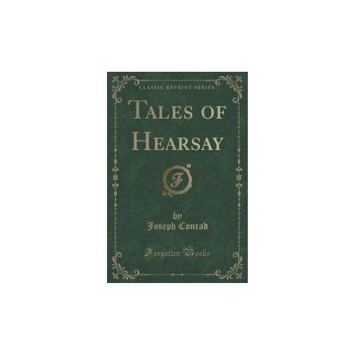 Tales of Hearsay (Classic Reprint)