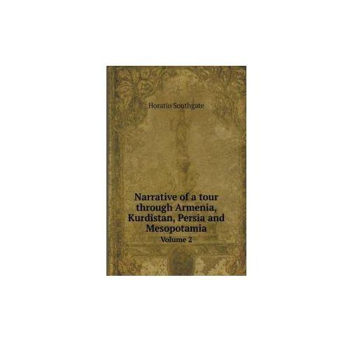 Narrative of a Tour Through Armenia, Kurdistan, Persia and Mesopotamia Volume 2 (9785518635470)