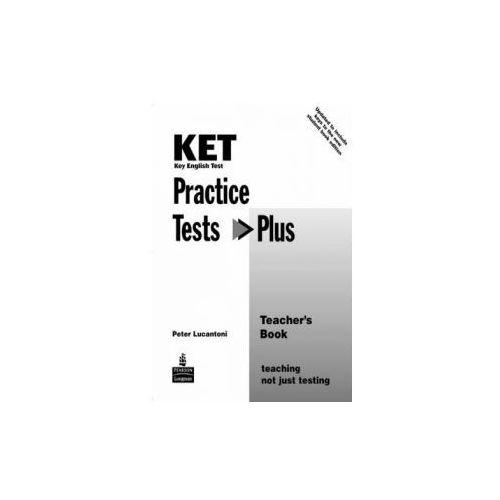 Practice Tests Plus Ket - Teacher's Book [Książka Nauczyciela], oprawa miękka