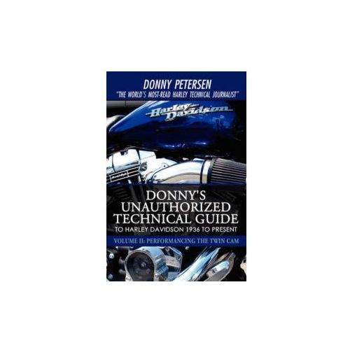 Donny's Unauthorized Technical Guide to Harley Davidson 1936 to Present (9780595527458)