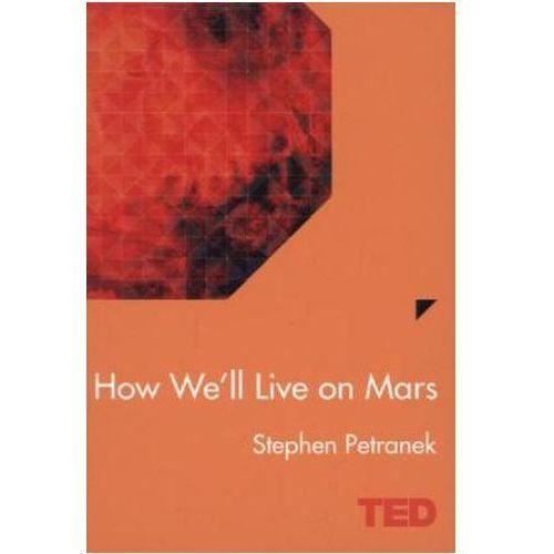 How We'll Live on Mars, Petranek, Stephen