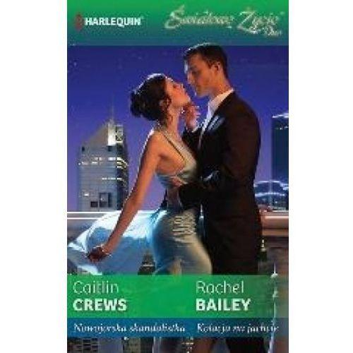 Nowojorska skandalistka, Kolacja na jachcie - Caitlin Crews, Rachel Bailey (9788323893929)