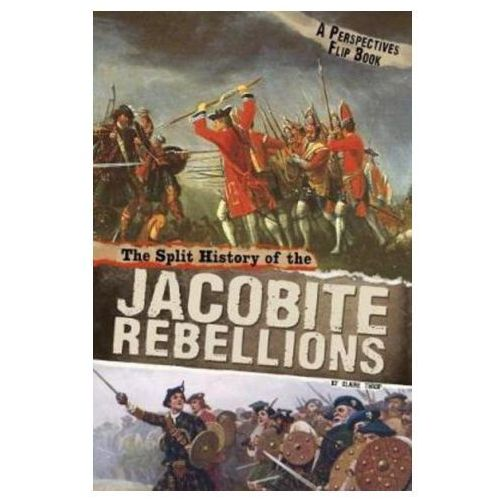 Split History of the Jacobite Rebellions (9781474727174)