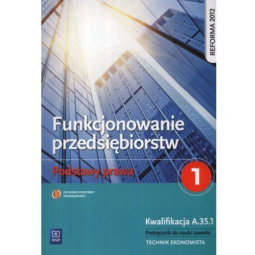 Funkcjonowanie przedsiębiorstw Podstawy prawa 1 Podręcznik (9788302135996)