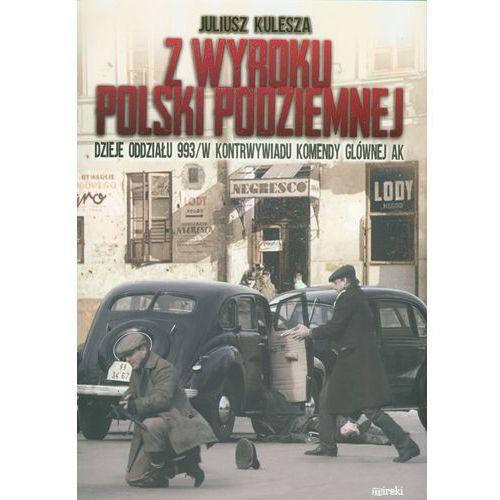 Z wyroku Polski Podziemnej (2015)