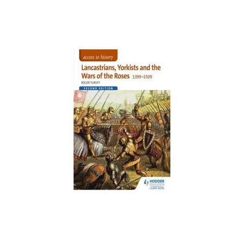 Access to History: Lancastrians, Yorkists and the Wars of the Roses, 1399-1509