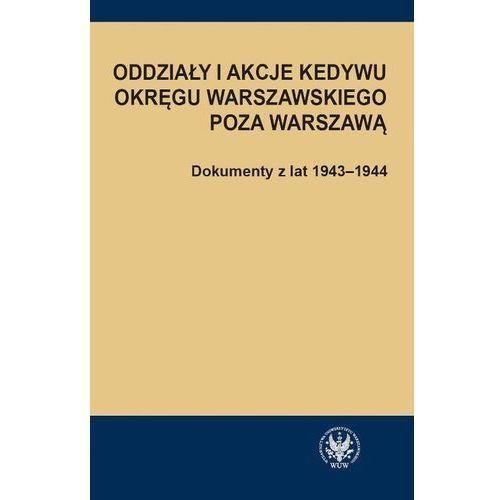 Oddziały i akcje Kedywu Okręgu Warszawskiego poza Warszawą, oprawa miękka