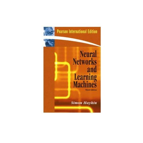 Neural Networks and Learning Machines, Simon S. Haykin