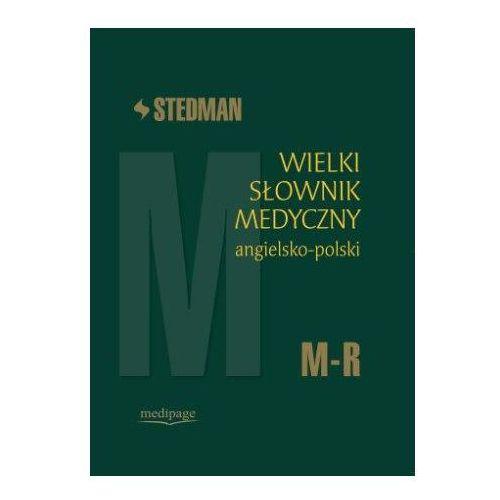 Wielki słownik medyczny angielsko-polski M-R, praca zbiorowa