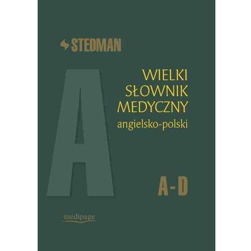 Stedman Wielki słownik medyczny angielsko-polski - tom 1 (A-D) (9788389769763)