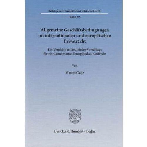 Allgemeine Geschäftsbedingungen im internationalen und europäischen Privatrecht (9783428143443)