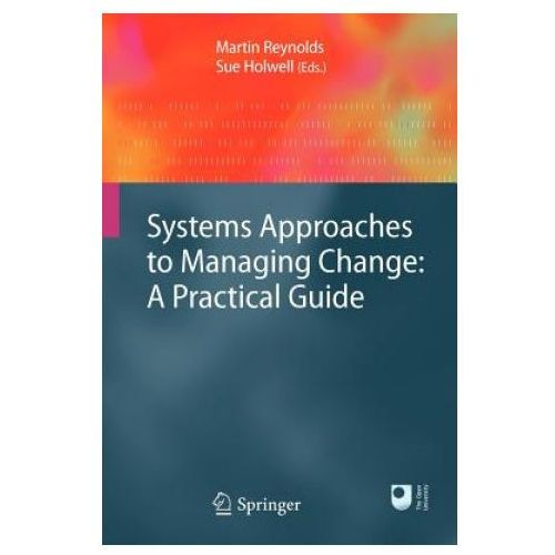 Systems Approaches to Managing Change: A Practical Guide (9781848828087)