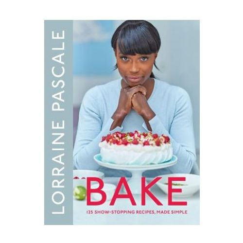 Bake 125 Show Stopping Recipes Made Easy, Pascale, Lorraine