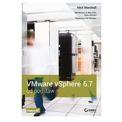 Vmware vsphere 6.7 od podstaw - nick marshall, mike brown, ryan johnson