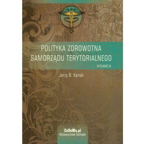 Polityka zdrowotna samorządu terytorialnego (9788375564419)