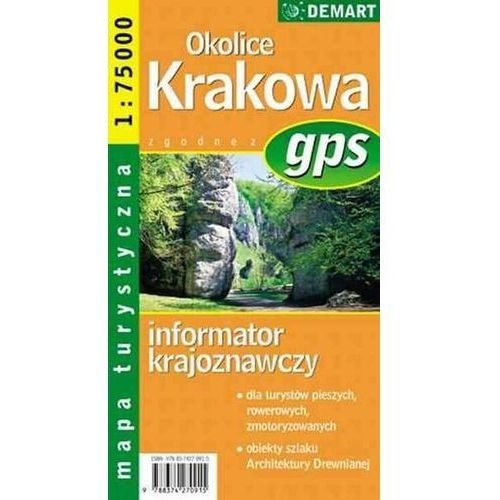 Okolice Krakowa. informator krajoznawczy. Mapa turystyczna 1:75 - Praca zbiorowa, praca zbiorowa