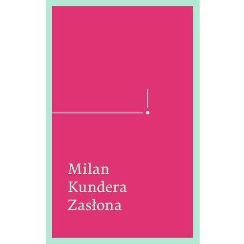 Zasłona Esej w siedmiu częściach - Milan Kundera, oprawa miękka