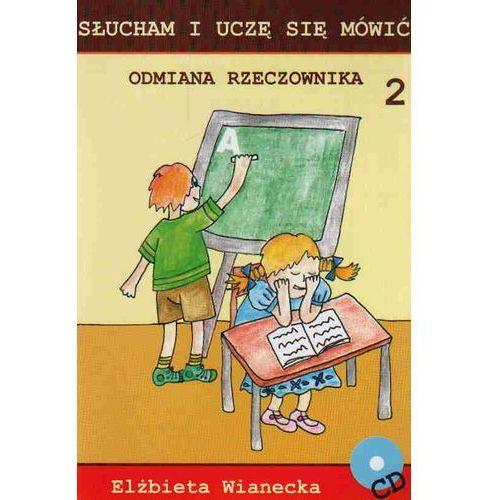 Odmiana rzeczownika 2 Słucham i uczę się mówić /CD gratis/, Elżbieta Wianecka