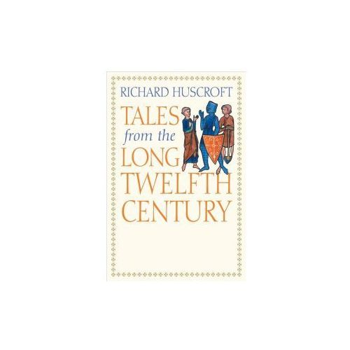 Tales From The Long Twelfth Century (9780300228700)