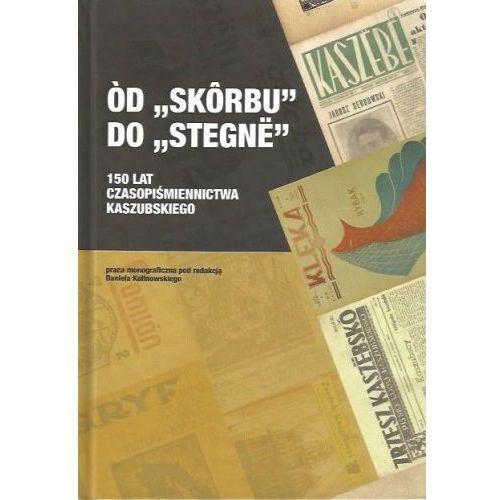 """Òd """"Skôrbu"""" do """"Stegnë"""". 150 lat czasopiśmiennictwa kaszubskiego (9788389692450)"""