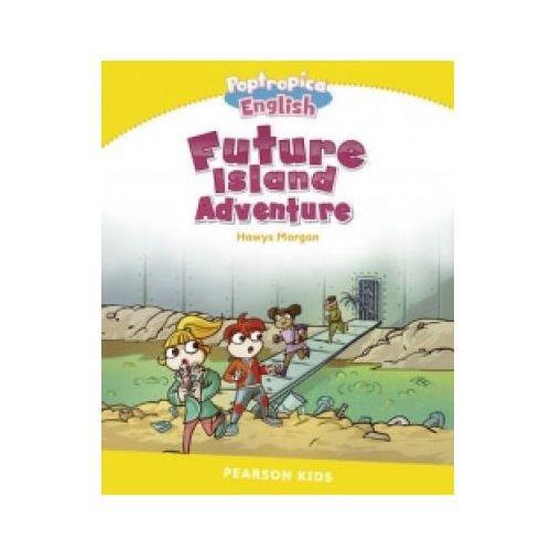 Future Island Adventure. Poptropica English. Pearson Kids. Level 6, oprawa miękka