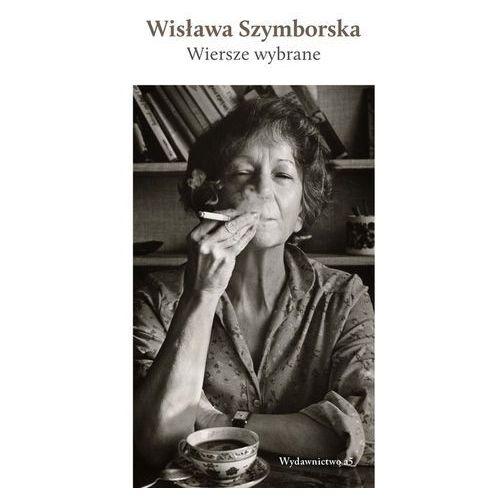 Wiersze wybrane – Wisława Szymborska - Wisława Szymborska, Wisława Szymborska