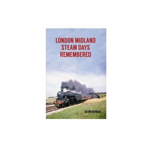 London Midland Steam Days Remembered