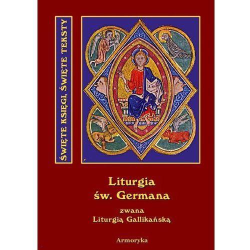 Święta i boska liturgia błogosławionego ojca naszego Germana, biskupa Paryskiego (9788364145346)