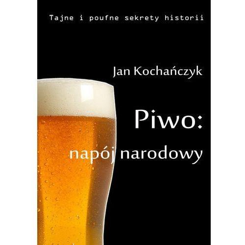 Piwo: napój narodowy (9788363080105)