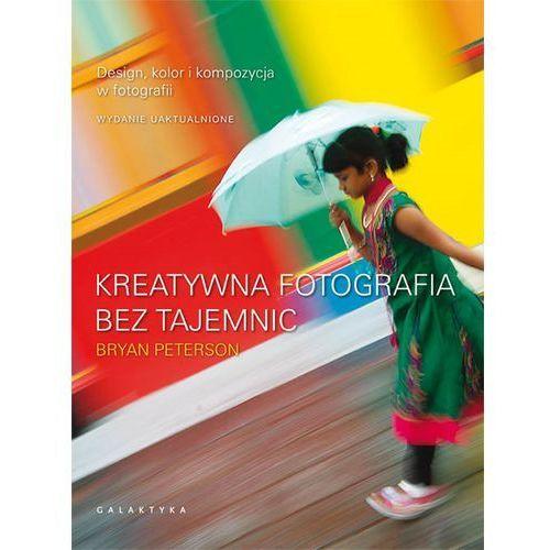 Kreatywna fotografia bez tajemnic - Bryan Peterson, Peterson Bryan