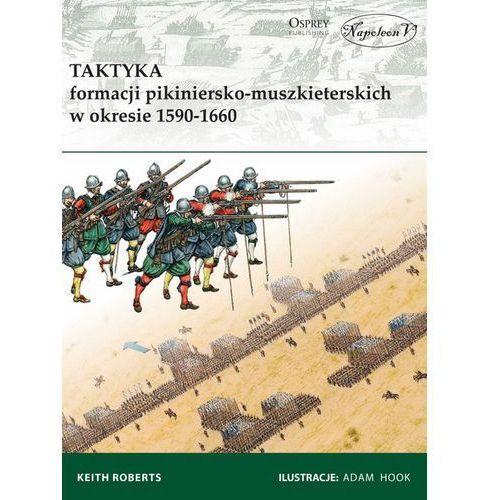 Taktyka formacji pikiniersko-muszkiet. w 1590-1660, oprawa miękka