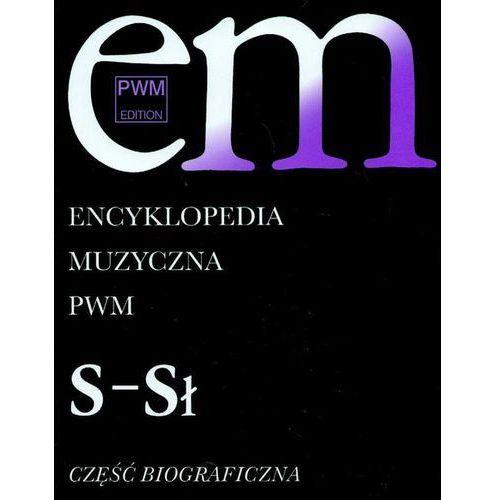 Encyklopedia muzyczna PWM. Część biograficzna. Tom 9 - S- Sł (307 str.)