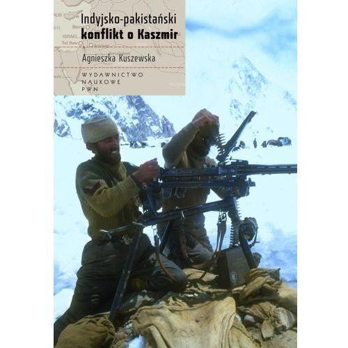 Indyjsko-pakistański konflikt o Kaszmir - Agnieszka Kuszewska