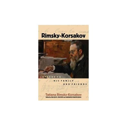 RIMSKY-KORSAKOV LETTERS TO HIS FAMILY AND FRIENDS HARDBACK BAM BOOK (9781574674545)